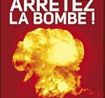 Arrêtez la bombe! L'ouvrage de Paul Quilès et Bernard Norlain est sorti en librairie
