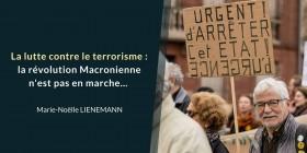 La lutte contre le terrorisme : la révolution Macronienne n'est pas en marche...