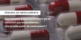 Pénurie de médicaments – des mesures gouvernementales qui ne résolvent pas les problèmes: Vite un pôle public du médicament!