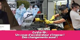 CoVid-19 : Un coup d'accélérateur s'impose ! Des changements aussi !
