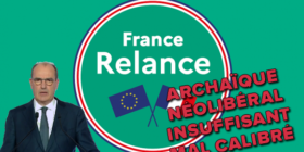 Relance : un plan insuffisant, mal calibré, marqué par l'archaïsme néolibéral et qui ne permettra pas au pays de se redresser